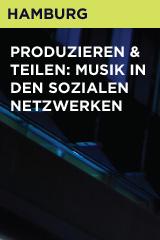 Produzieren & Teilen: Musik in den sozialen Netzwerken