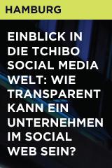 EinBlick in die Tchibo Social Media Welt: Wie transparent kann ein Unternehmen im Social Web sein?