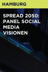 SPREAD 2050: Panel Social Media Visionen