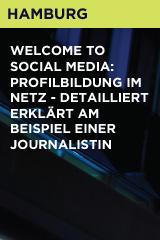 Welcome to Social Media: Profilbildung im Netz - Detailliert erklärt am Beispiel einer Journalistin