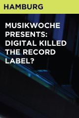 Musikwoche presents: Digital killed the Record Label?