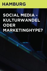 Social Media - Kulturwandel oder Marketinghype?