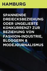 Spannende Dreiecksbeziehung oder ungeliebte Konkurrenz? Zur Beziehung von Fashion-Industrie, Bloggern & Modejournalismus