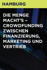 Die Menge macht's – Crowdfunding zwischen Finanzierung, Marketing und Vertrieb