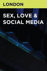Sex, Love & Social Media