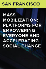 Mass Mobilization: Platforms for Empowering Everyone and Accelerating Social Change