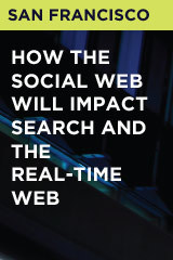 How the Social Web Will Impact Search and the Real-Time Web