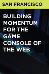 Building Momentum for the Game Console of the Web