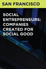 Social Entrepreneurs: Companies Created for Social Good