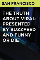 The Truth about Viral: Presented by BuzzFeed and Funny or Die