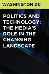 Politics and Technology: the Media's Role in the Changing Landscape