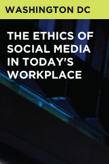 The Ethics of Social Media in Today's Workplace