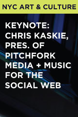 Keynote: Chris Kaskie, Pres. of Pitchfork Media + Music for the Social Web