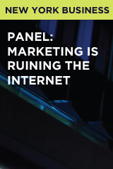 Panel: Marketing is Ruining the Internet