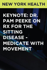 Keynote: Dr. Pam Peeke on Rx for the Sitting Disease - Medicate with Movement