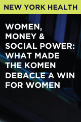Women, Money & Social Power: What Made The Komen Debacle A Win For Women