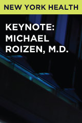 Keynote: Michael Roizen, M.D. Chair, Cleveland Clinic Wellness Institute and Chief Wellness Officer, The Cleveland Clinic