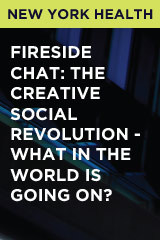 Fireside Chat: The Creative Social Revolution - What in the world is going on?