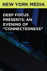 "Deep Focus Presents: An Evening of ""Connectedness"""