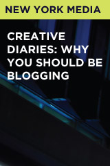 Creative Diaries: Why You Should be Blogging