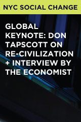 Global Keynote: Don Tapscott on Re-Civilization + Interview by The Economist