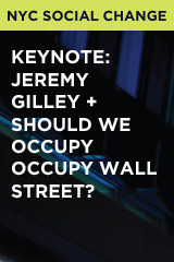 Keynote: Jeremy Gilley + Should we occupy Occupy Wall Street?