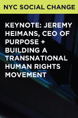 Keynote: Jeremy Heimans, CEO of Purpose, followed by Panel: Building A Transnational Human Rights Movement