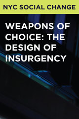 Weapons of Choice: The Design of Insurgency