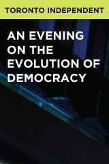 An Evening on the Evolution of Democracy