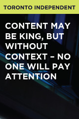 Content May be King, but without Context – No One Will Pay Attention
