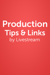 Live Streaming Tips