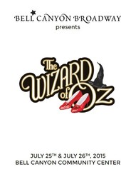 Bell Canyon Broadway presents the Wizard of Oz