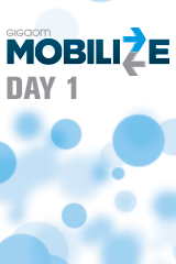 GigaOM Mobilize - Day 1