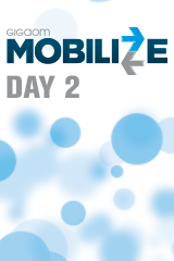 GigaOM Mobilize - Day 2