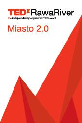 TEDxRawaRiver - City 2.0