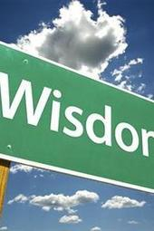 """WISDOM"", WE WANT IT AND NEED IT , BUT IS IT ALWAYS RIGHT?"