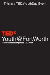 TEDxYouth@FortWorth