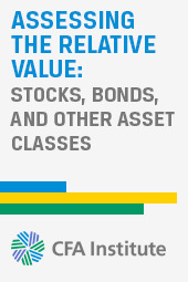Assessing the Relative Value of Stocks, Bonds, and Other Asset Classes