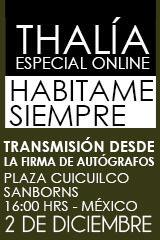 Thalía - Habítame Siempre. Especial Online desde Sanborns Cuicuilco.