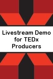 TEDx Livestream Demo
