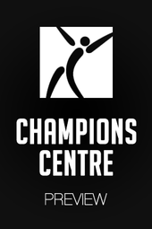 Champions Centre Preview