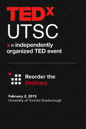 TEDxUTSC: Reorder the Ordinary