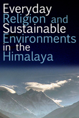 Everyday Religion and Sustainable Environments in the Himalayas