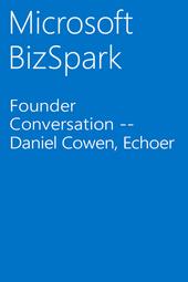 Founder Conversation -- Daniel Cowen, Echoer