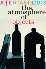 AFTERTASTE: The Atmosphere of Objects