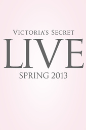 Victoria's Secret Live: Spring 2013