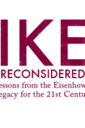 Ike Reconsidered: Lessons from the Eisenhower Legacy for the 21st Century