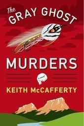 Keith McCafferty discusses THE GRAY GHOST MURDERS