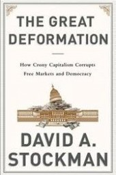 "David Stockman on ""The Great Deformation: The Corruption of Capitalism in America"""
