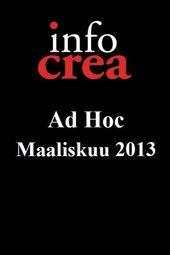 Infocrea Ad Hoc - Maaliskuu 2013
